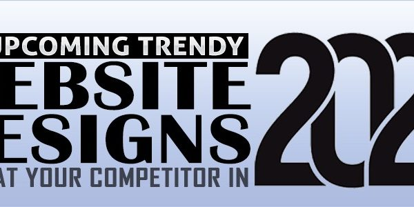 Upcoming Trendy Website Designs to Beat your Competitor in 2020