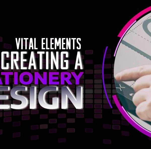 Top 7 Vital Elements for Creating a Happening Stationery Design